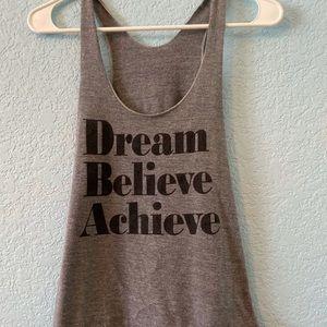 Dream Believe Achieve tank
